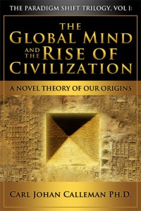 The Global Mind and the Rise of Civilization – A Novel Theory of Our Origins