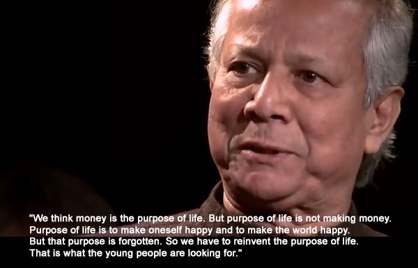 Muhammad Yunus quote purpose of life