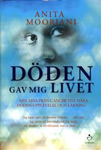 doden-gav-mig-livet-min-resa-fran-cancer-till-nara-doden-upplevelse-och-lakning