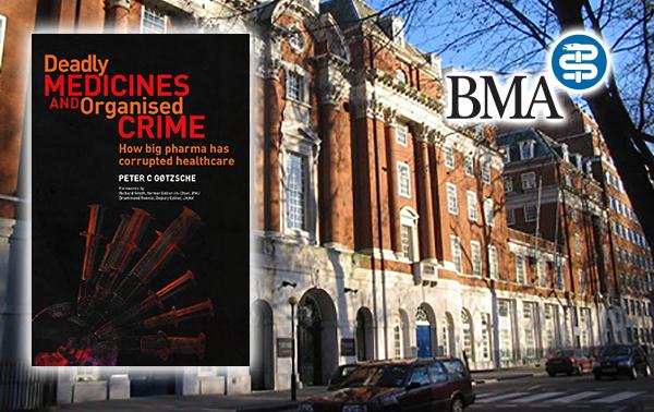 BMA-Deadly-medicine-Peter Gøtzsche