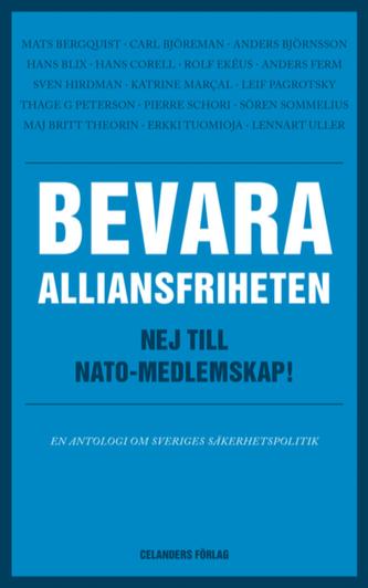 Bevara alliansfriheten Nej till Nato-medlemskap