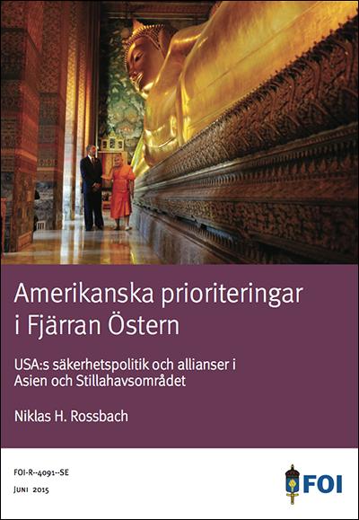 FOI: Amerikanska prioriteringar i Fjärran Östern - Niklas H. Rossbach