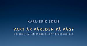 Vart är världen på väg - Karl-Erik Edris