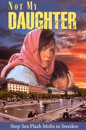 Not-My-Daughter---Stop-Sex-flash-mobs-in-Sweden