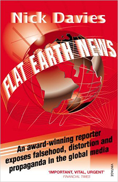 Flat Earth News - Falsehood Distortion Propaganda in Global Media