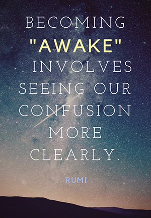 Rumi on being awake and the human soul