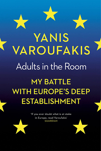 "Yanis Varoufakis: ""Adults in the Room - My Battles With Europes Deep Establishment"""