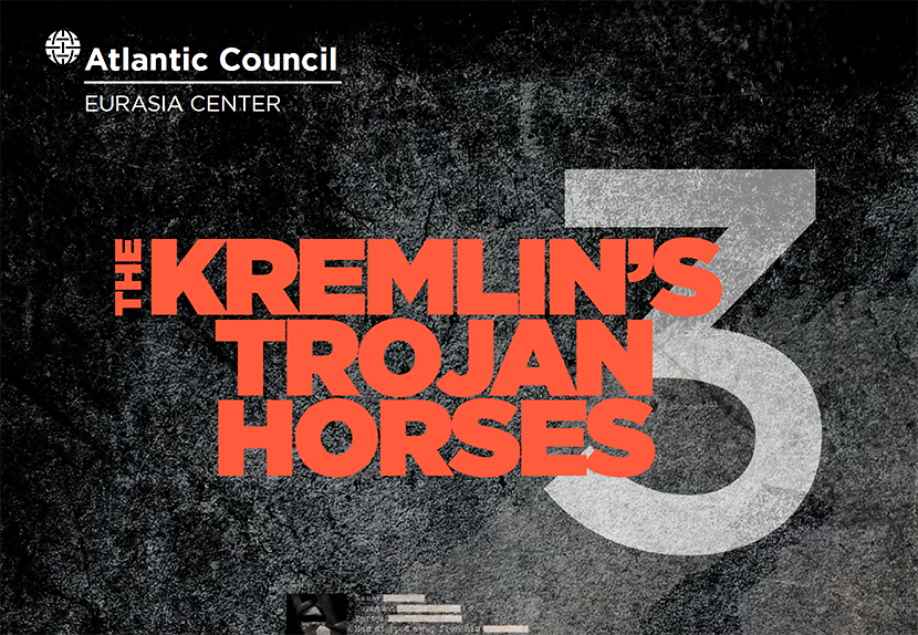 Kremlins Trojan Horses - Atlantic Counsil report