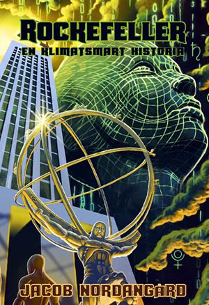 Rockefeller en klimatsmart historia av Jacob Nordangård