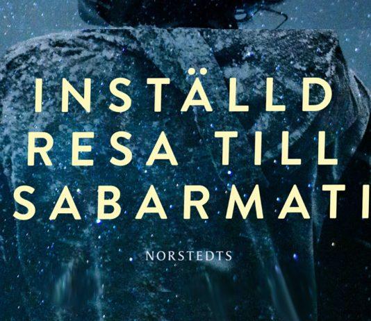 """Boken: """"Inställd resa till Sabarmati"""" av Majgull Axelsson"""