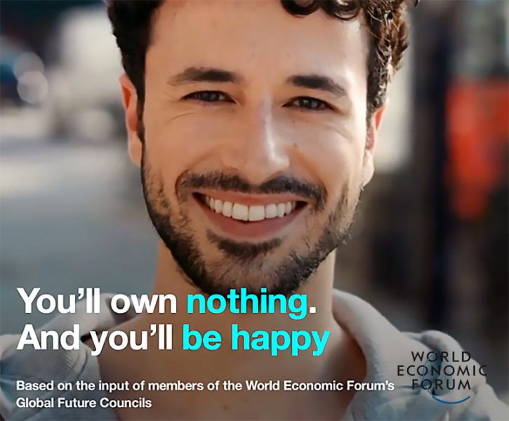 "World Economic Forum: ""You'll own nothing and you'll will be happy""."